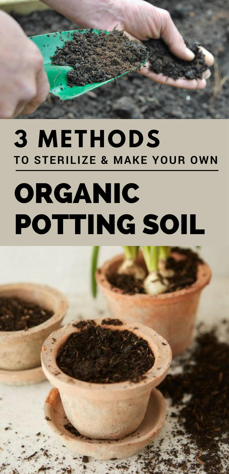 3 methods to sterilize make your own organic potting for Organic top soil